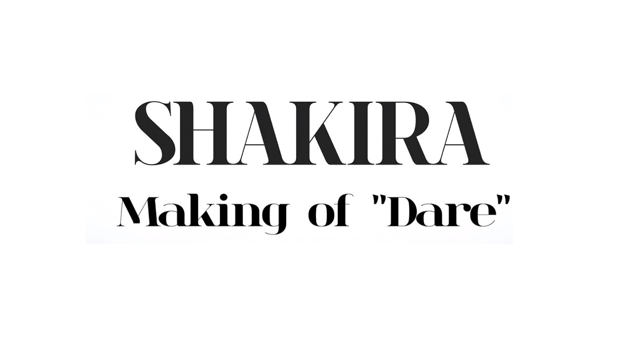 Shakira - Dare (Making of the video)