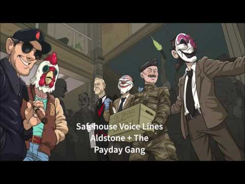 Payday 2 - Safehouse Voice lines (Aldstone & PD Gang)