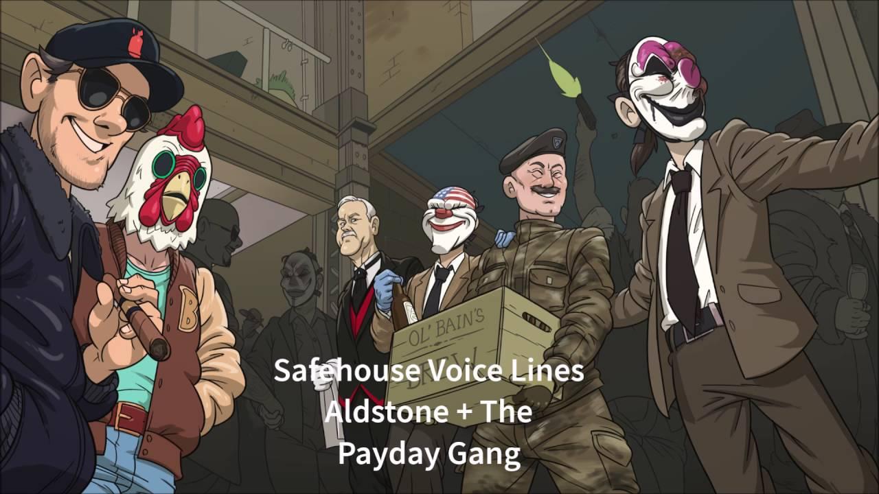 payday 2 safehouse voice lines aldstone pd gang. Black Bedroom Furniture Sets. Home Design Ideas