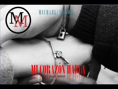 Mi corazón habla- Michael Muñoz (prod.NeKo)