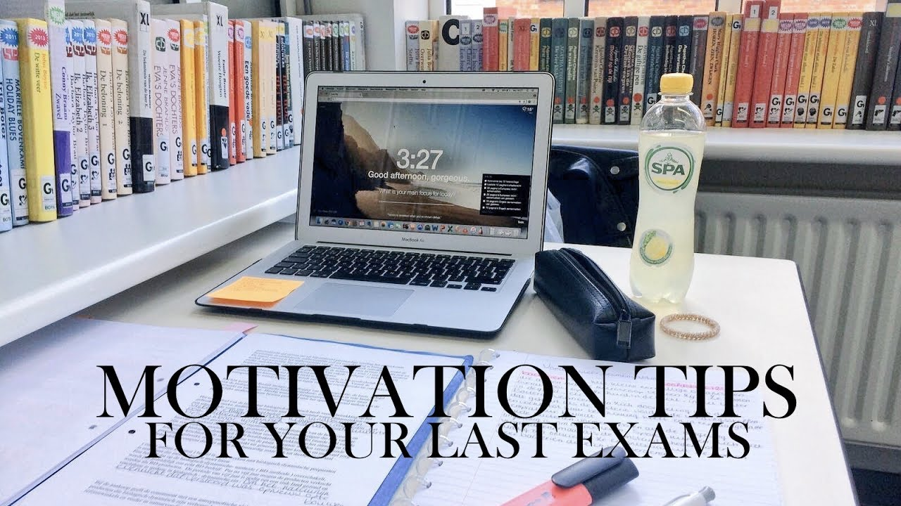 motivation tips for your last exams youtube