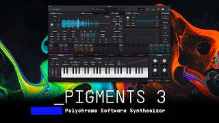 Pigments 3 | Polychrome Software Synthesizer | ARTURIA