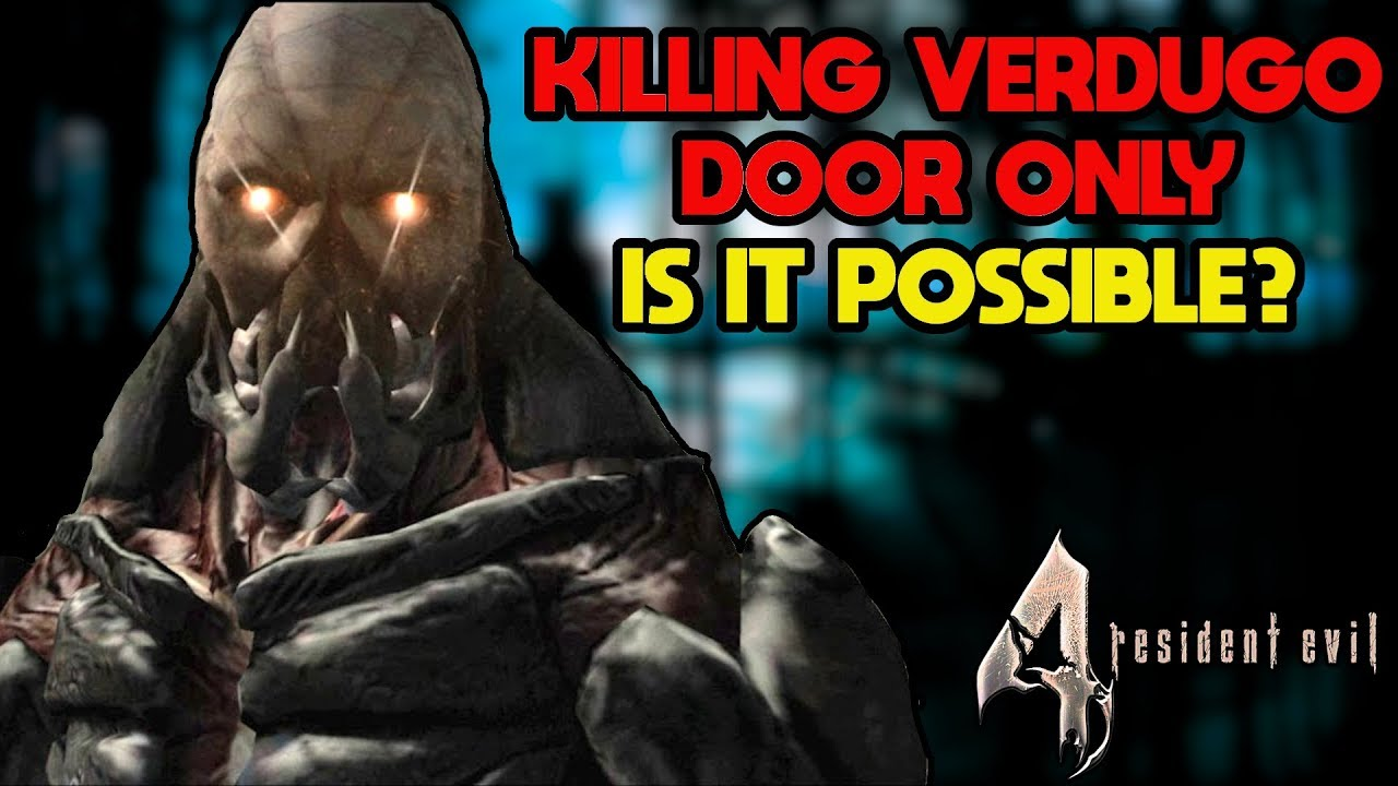 Can You Kill The Verdugo In Resident Evil 4 With Only A Door