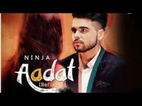 Aadat By Ninja what App Statues Video