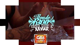 Bonde R300 Isso Que Chaviar GR6 Filmes.mp3