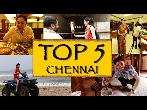 Top 5 Things To See/Do || Chennai