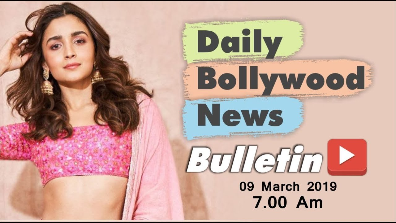 Latest Hindi Entertainment News From Bollywood | Alia Bhatt | 09 March 2019 | 07:00 AM