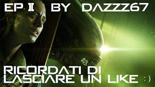 Alien Isolation gameplay ita Ep. 2 By Dazzz67