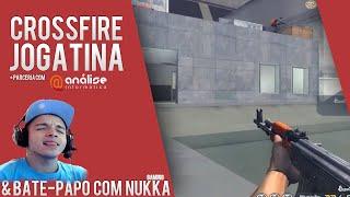 CrossFire: Jogatina & Bate-Papo com Nukka (Zueira Forever)