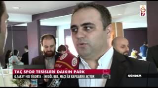 GSTV|Taç Spor Tesisleri Daikin Park Açılışı