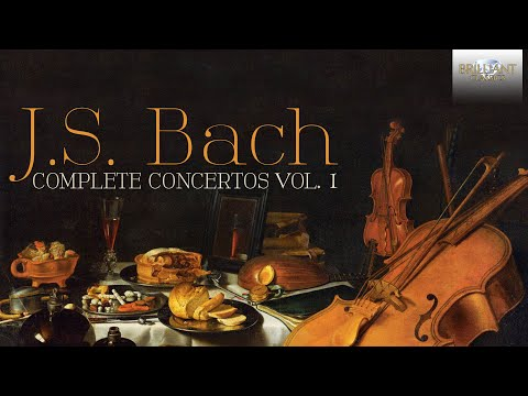J.S. Bach: Complete Concertos Vol. 1 (Full Album)