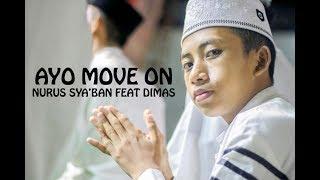 Terbaru AYO MOVE ON Voc. Nurus Sya'ban Feat Dimas