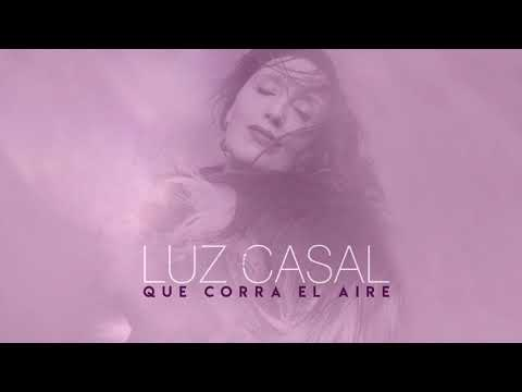 Luz Casal - Que corra el aire (Lyric Video)