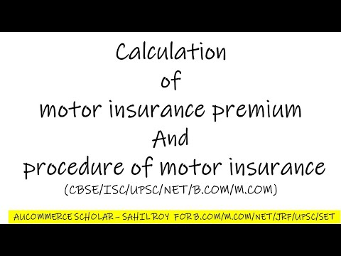 Calculation of motor insurance premium and procedure of motor insurance