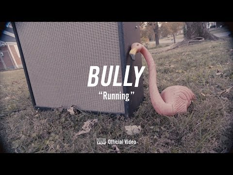 Bully - Running [OFFICIAL VIDEO]