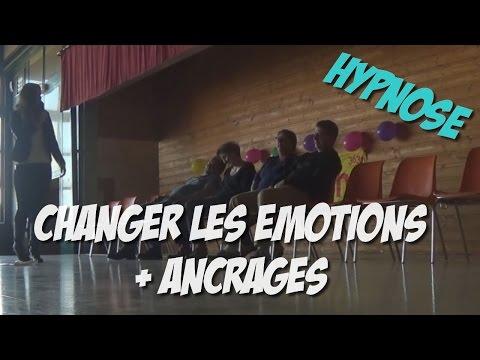 CHANGER LES EMOTIONS AVEC L'HYPNOSE + ANCRAGE