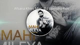 MAHI MILEYA - Reprise Mix | Afsana Khan | DJ Upendra RaX | Punjabi  Sad Song
