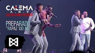 Calema - Preparado ft Rapaz 100 Juiz (Live)