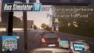 Bus Simulator 18 #07 // Können die nicht woanders parken?