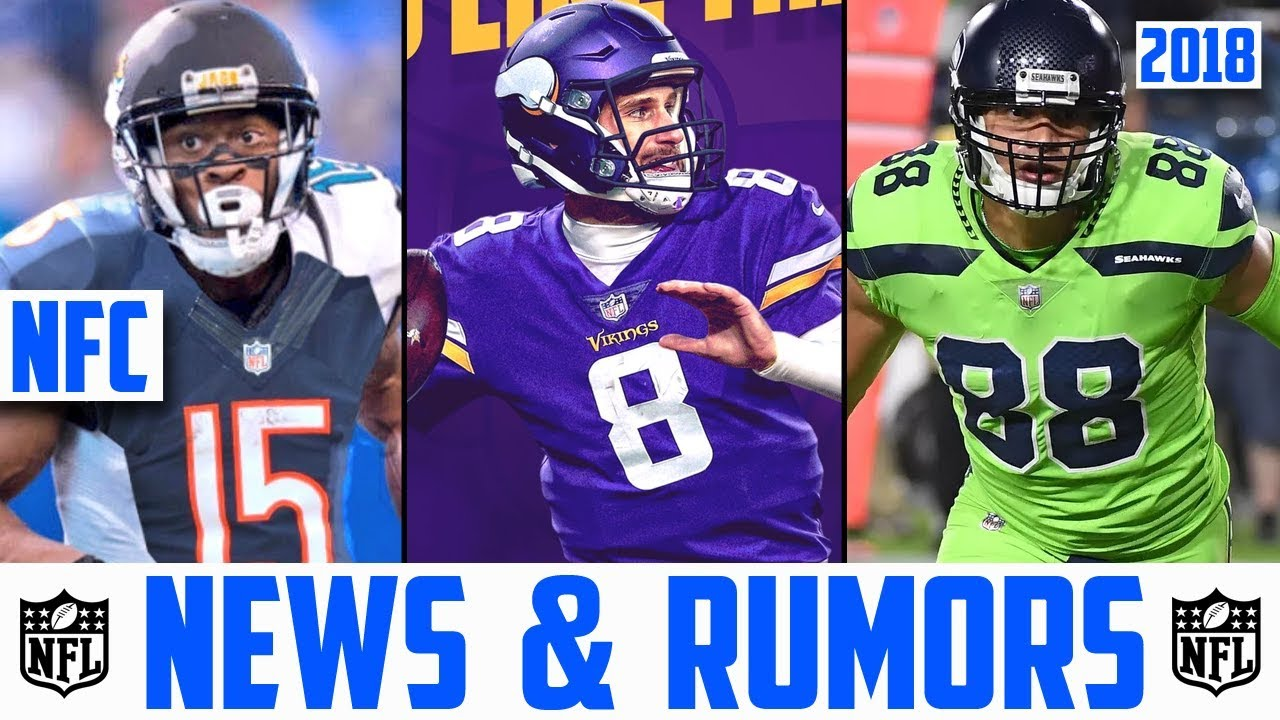 NFL Free Agency 2018: Live Updates, Rumors and Signings for March 13