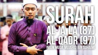 Surah Al-'A`lá (87) & Surat Al-Qadr (97) (Ramadan 1436H) -  Imam Muda Mujahid Bin Suhaimi ᴴᴰ