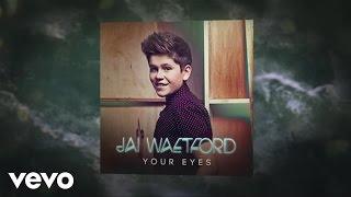 Jai Waetford - Your Eyes (Audio)