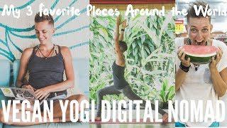 MY 3 FAVOURITE PLACES AS A VEGAN YOGI DIGITAL NOMAD