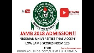 List of Nigerian Universities Accepting Low Jamb Score From 120 & Above | JAMB 2018 Admissions