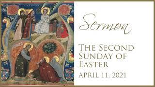 Sermon, Easter 2, April 11, 2021