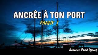 Fanny J - Ancrée à ton port (Lyrics)
