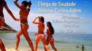 Chega de Saudade Antonio Carlos Jobim guitare Fingerstyle  Bass Percussions