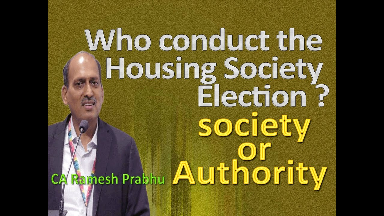 who conduct the housing society election ? : CA Ramesh Prabhu