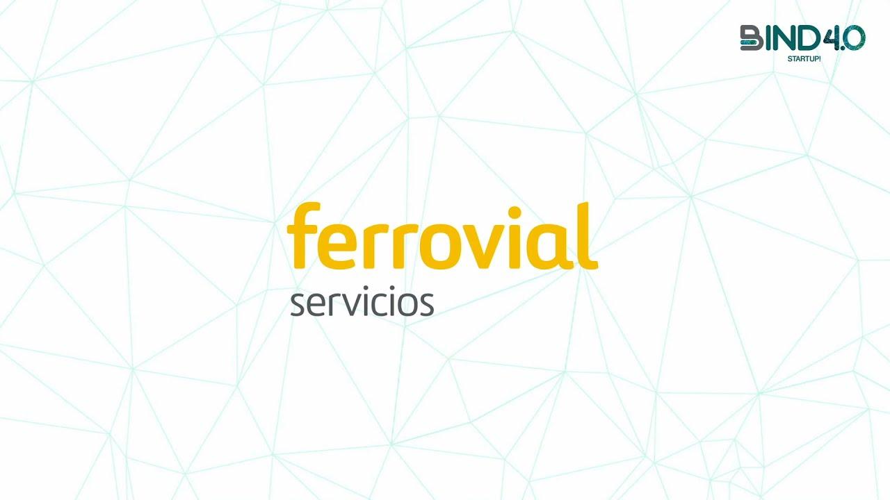 Ferrovial - Bind 4 0 - Industry 4 0 Accelerator Program