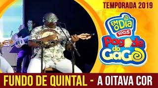 Fundo de Quintal - A Oitava Cor (Ao Vivo no Pagode do Gago) FM O Dia