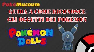 Guida a come riconosce gli oggetti dei Pokémon: Poké Doll come riconoscerli dalle Poke Doll False