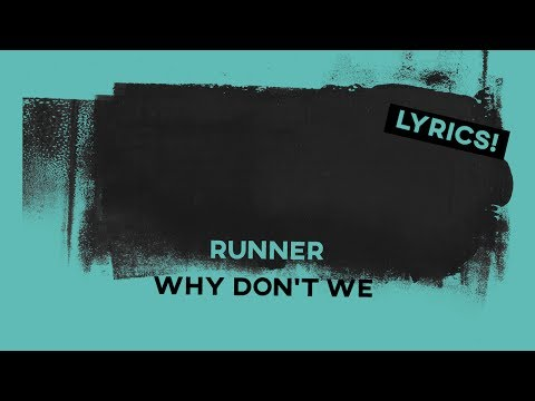 Runner • Why Don't We (Lyrics)