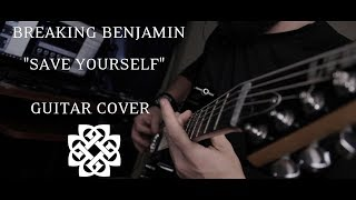 "Breaking Benjamin - ""Save Yourself"" (Guitar Cover)"