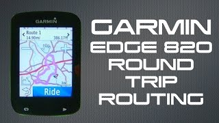 Garmin Edge 820 - Round Trip Routing