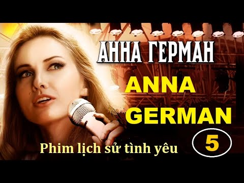Anna German. Tập 5   Phim lịch sử tình yêu - Star Media (2013)