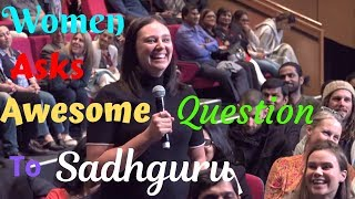 Sadhguru Gives Awesome Clarity and Wisdom to the Questioner