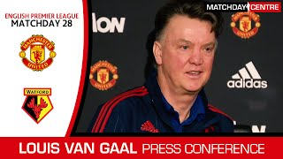 Manchester United vs Watford : Louis Van Gaal Press Conference