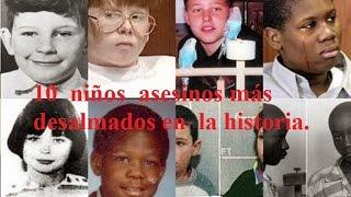 Los 10 niños mas aterradores asesinos Parte.1 ( 2015)