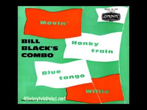 Bill Black's Combo - Honky Train - 1961