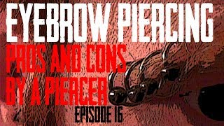 Eyebrow Piercing Pros & Cons by a Piercer EP 16