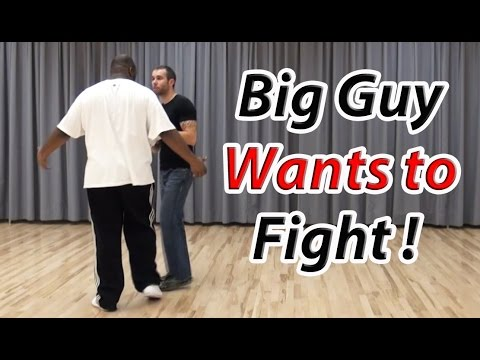 What To Do if a Big Guy Wants to Fight You!