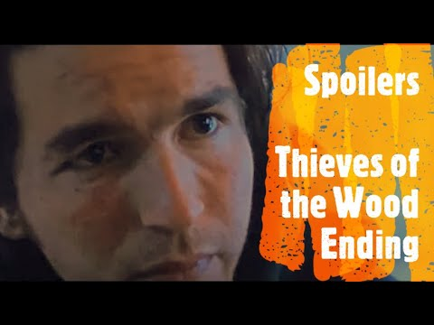 Spoilers | Thieves of the Wood Ending