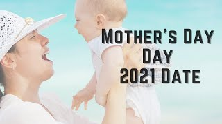 Mother's day 2021 date - happy mother's when is mothers in