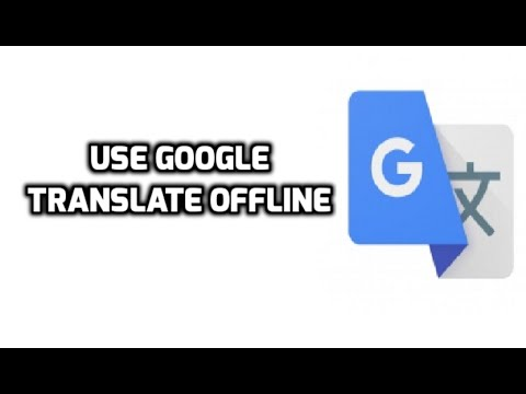 How To Use Google Translate Without Internet Connection