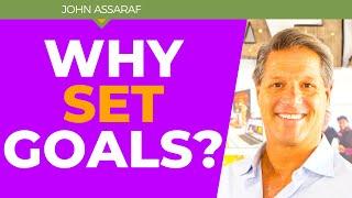 The Power of Setting Goals - John Assaraf