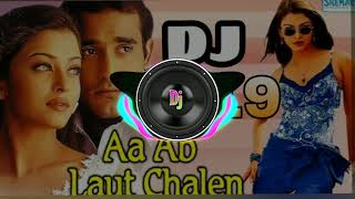 Aa ab laut chale dj 2019/5/22 remix by Sanjay.......